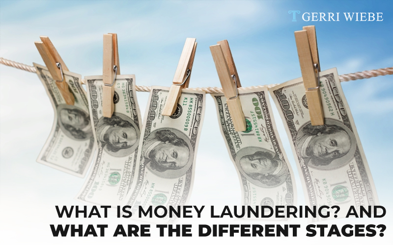 What is Money Laundering? And What are the Different Stages?